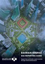 Bahrain Bourse Issues Environmental, Social and Governance (ESG) Voluntary Reporting Guideline for Listed Companies